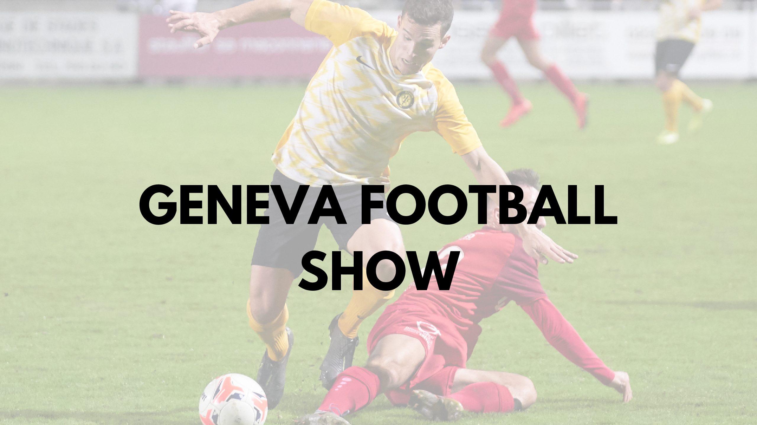 Geneva Football Show : le lancement !